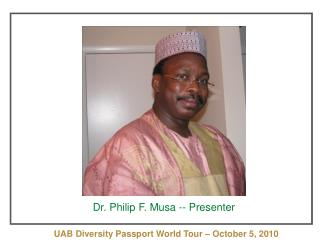 October 5, 2010 Dr. Philip F. Musa -- Presenter