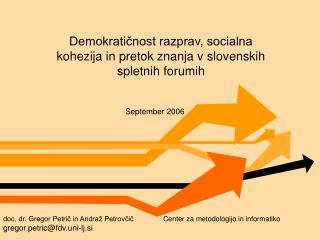 Demokratičnost razprav, socialna kohezija in pretok znanja v slovenskih spletnih forumih