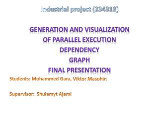 Industrial project (234313) Generation and visualization  of parallel execution  dependency  Graph