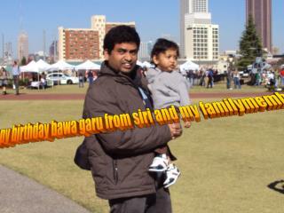 happy birthday bawa garu from siri and my familymembers