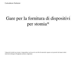Carloalberto Toffaletti Gare per la fornitura di dispositivi per stomia*