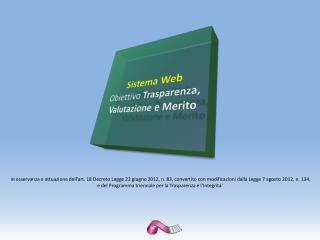 Sistema  Web   Obiettivo  Trasparenza,      Valutazione  e  Merito