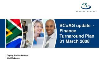 SCoAG update  - Finance Turnaround Plan 31 March 2008