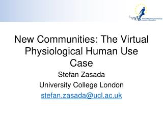 New Communities: The Virtual Physiological Human Use Case