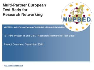 Multi-Partner European  Test Beds for  Research Networking