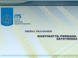 Media Transmisi Gustisatya Perdana 2210100024