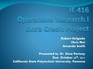 IE 416  Operations Research I  Extra Credit Project
