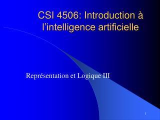 CSI 4506: Introduction  à l'intelligence artificielle