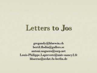 Letters to Jos
