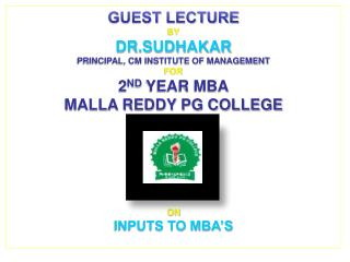 GUEST LECTURE BY DR.SUDHAKAR PRINCIPAL, CM INSTITUTE OF MANAGEMENT FOR 2 ND  YEAR MBA