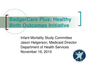 BadgerCare Plus: Healthy Birth Outcomes Initiative