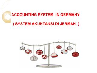ACCOUNTING SYSTEM  IN GERMANY        ( SYSTEM AKUNTANSI DI  JERMAN   )
