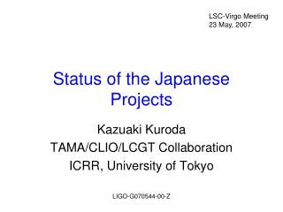 Status of the Japanese Projects