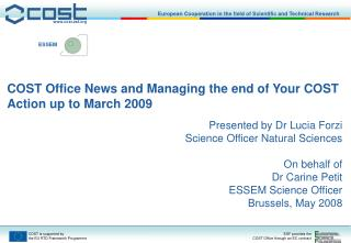 COST Office News and Managing the end of Your COST Action up to March 2009