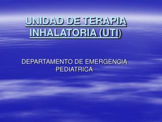 UNIDAD DE TERAPIA INHALATORIA UTI