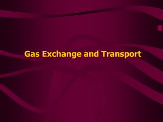 Gas Exchange and Transport