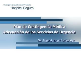 Plan de Contingencia Médica Adecuación de los Servicios de Urgencia