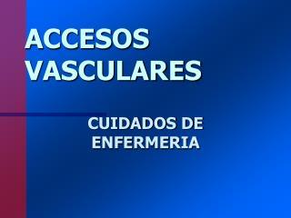 ACCESOS VASCULARES