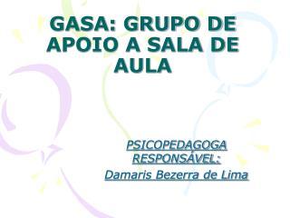 GASA: GRUPO DE APOIO A SALA DE AULA