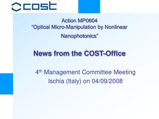 "Action MP0604 ""Optical Micro-Manipulation by Nonlinear Nanophotonics"" News from the COST-Office"