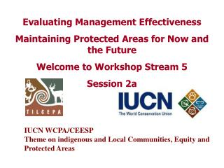 Evaluating Management Effectiveness Maintaining Protected Areas for Now and the Future