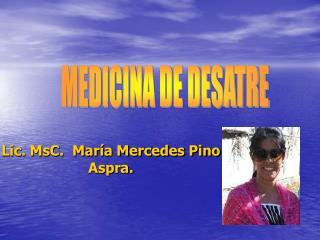 Lic. MsC.  María Mercedes Pino Aspra.