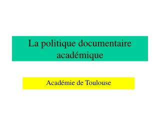 La politique documentaire acad�mique