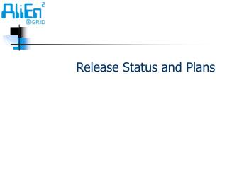 Release Status and Plans
