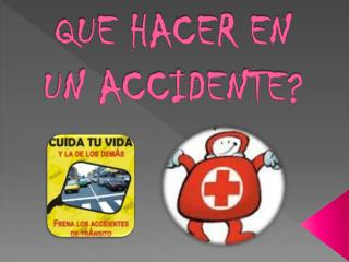 QUE HACER EN UN ACCIDENTE?