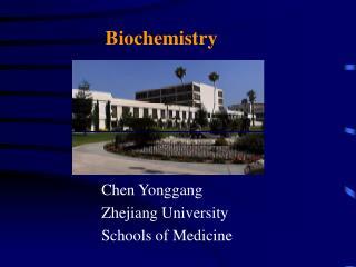 Chen Yonggang             Zhejiang University             Schools of Medicine