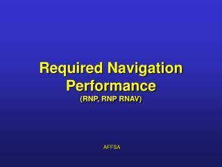 Required Navigation Performance (RNP, RNP RNAV)