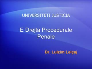 E  D rejta Procedurale Penale