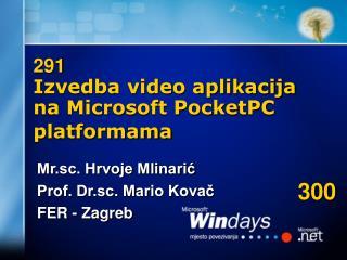 291 Izvedba video aplikacija na Microsoft PocketPC platformama