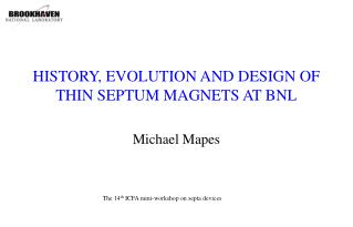 HISTORY, EVOLUTION AND DESIGN OF THIN SEPTUM MAGNETS AT BNL