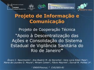 Projeto de Informação e Comunicação Projeto de Cooperação Técnica
