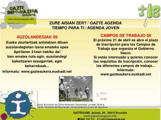 ZURE AISIAN ZER? / GAZTE AGENDA TIEMPO PARA TI / AGENDA JOVEN