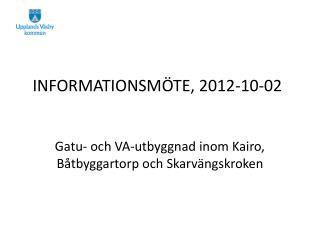 INFORMATIONSMÖTE, 2012-10-02