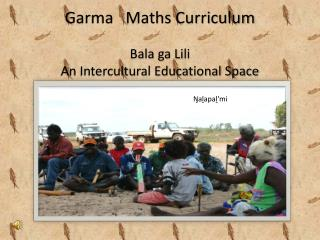 Garma    Maths Curriculum Bala ga Lili An Intercultural Educational Space