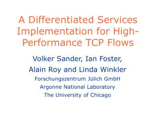 A Differentiated Services Implementation for High-Performance TCP Flows