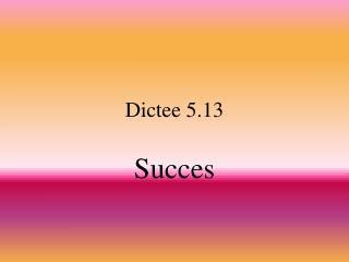 Dictee 5.13