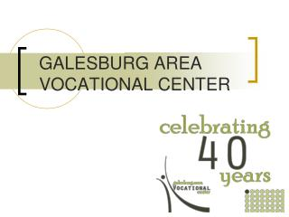 GALESBURG AREA VOCATIONAL CENTER