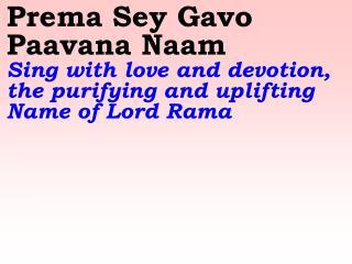 Jaya Sai Rama Jaya Sathya Rama Victory to Lord Sai Rama! Victory to Lord Sathya Rama