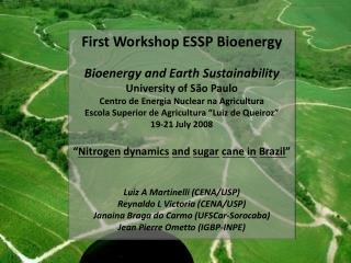 First Workshop ESSP  Bioenergy Bioenergy  and Earth Sustainability University of São Paulo