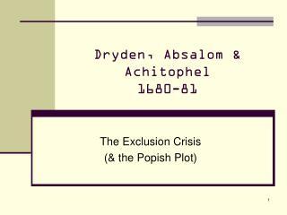 Dryden,  Absalom & Achitophel 1680-81
