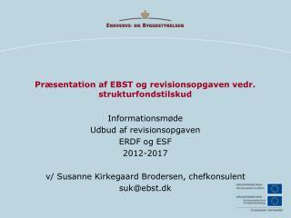 Præsentation af EBST og revisionsopgaven vedr. strukturfondstilskud