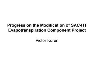 Progress on the Modification of SAC-HT Evapotranspiration Component Project