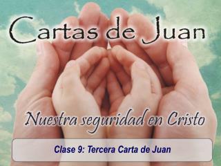 Clase 9: Tercera Carta de Juan
