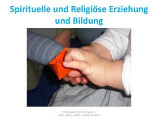 Spirituelle und Religi se Erziehung und Bildung