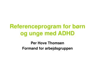 Referenceprogram for børn og unge med ADHD