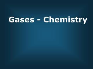 Gases - Chemistry